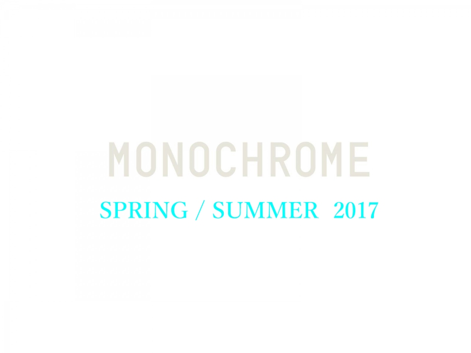 MONOCHROME SPRING SUMMER 2017
