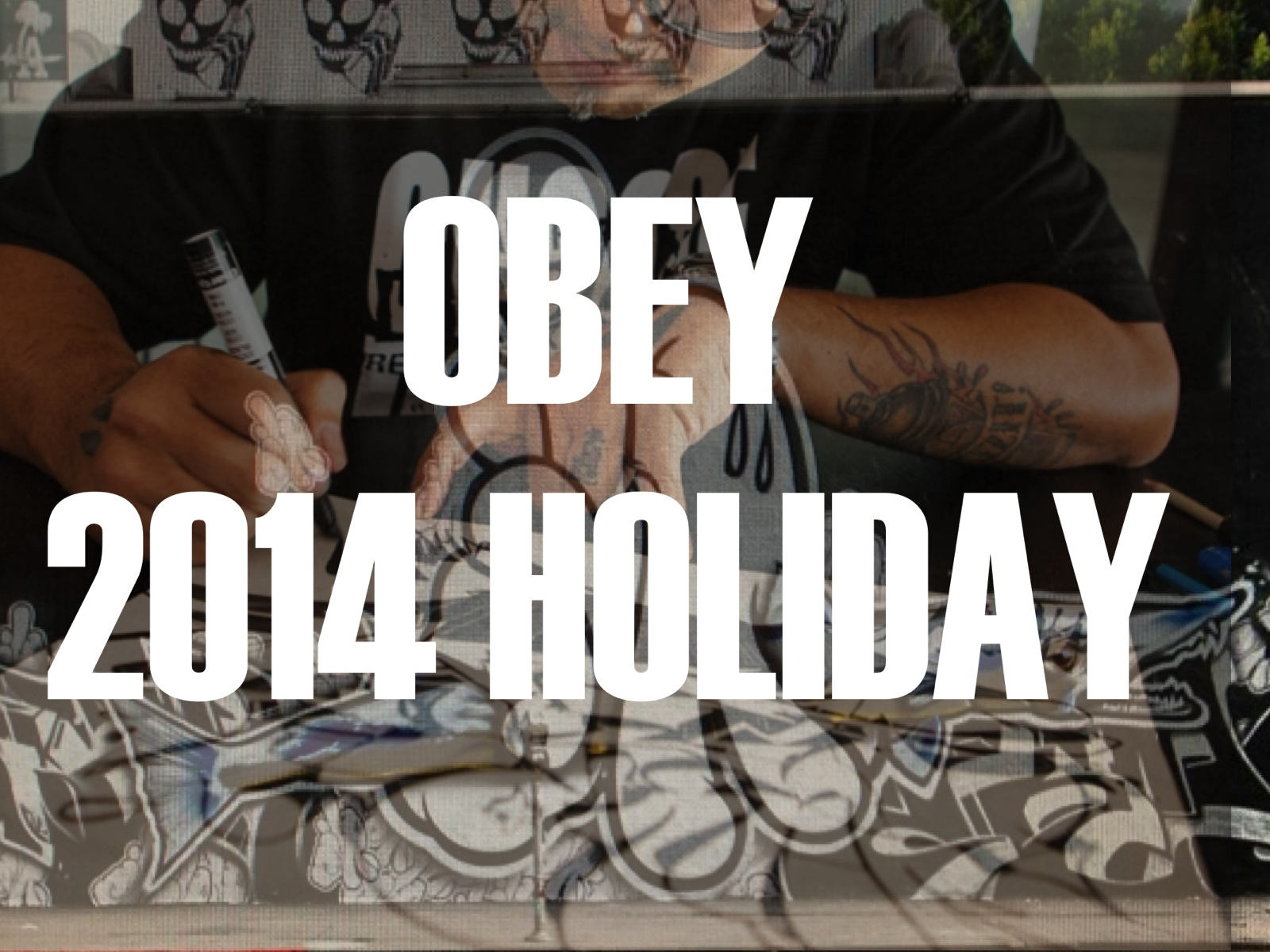OBEY HOLIDAY 2014