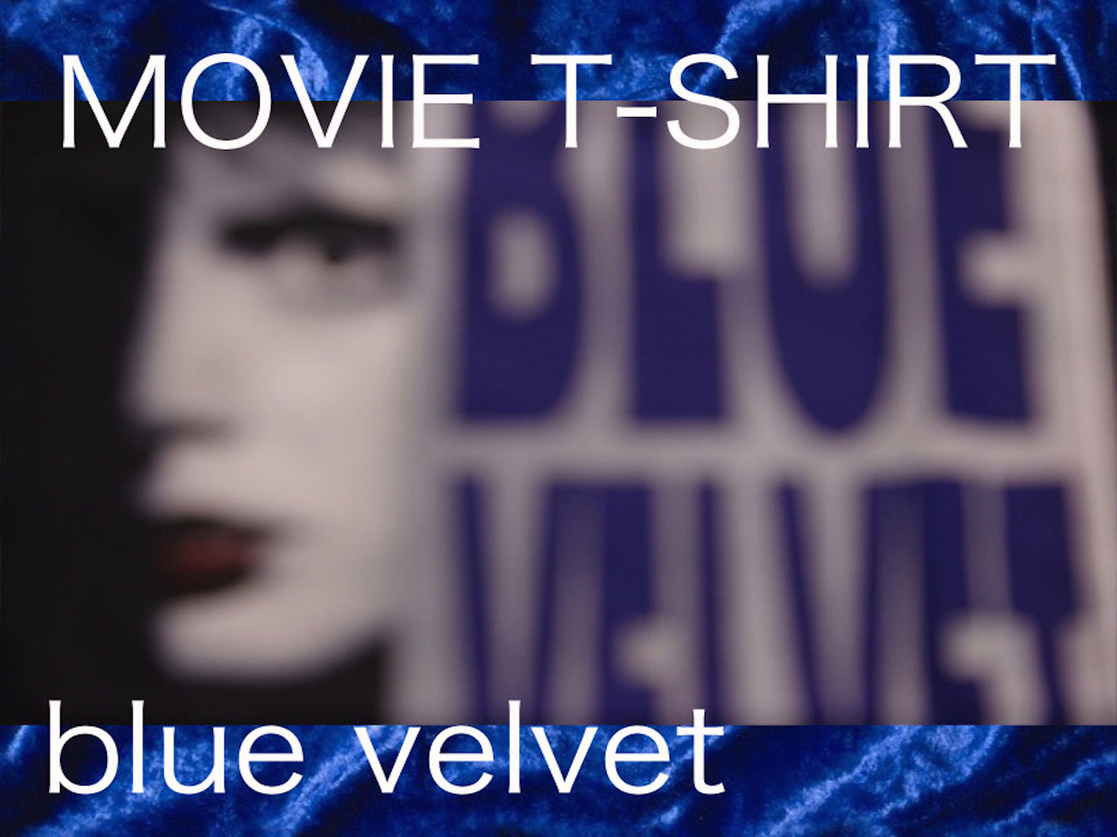 BLUE VELVET directed by DAVID LYNCH vol.3 MOVIE T-SHIRT