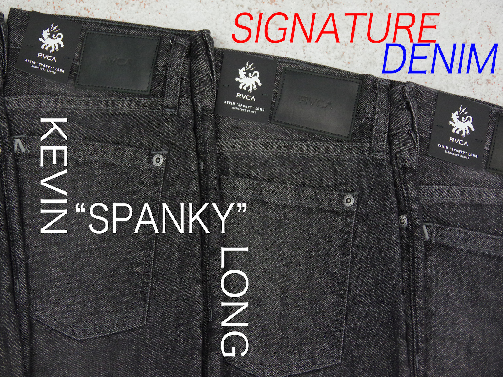 <RVCA> KEVIN &#8220;SPANKY&#8221; LONG Signature Denim