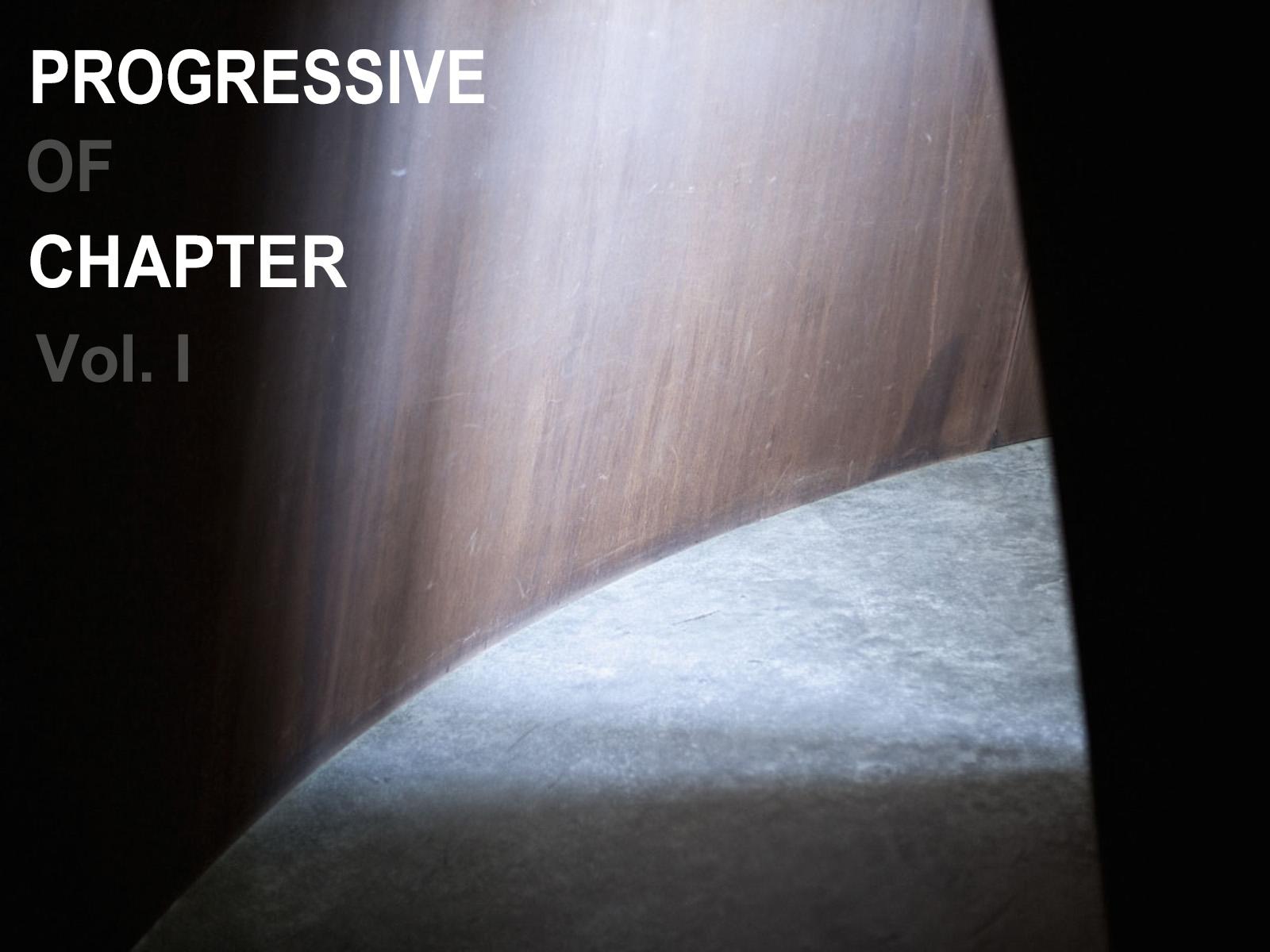 PROGRESSIVE OF CHAPTER Vol. I
