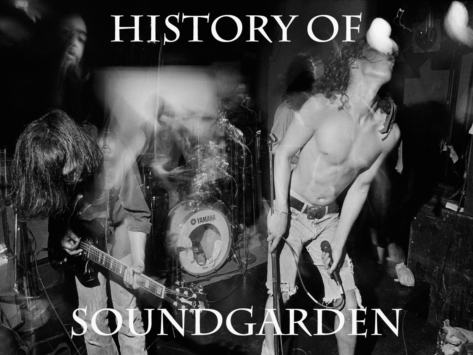 HISTORY OF SOUNDGARDEN