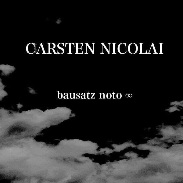 CARSTEN NICOLAI – bausatz noto