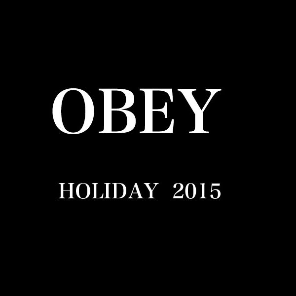 OBEY HOLIDAY 2015