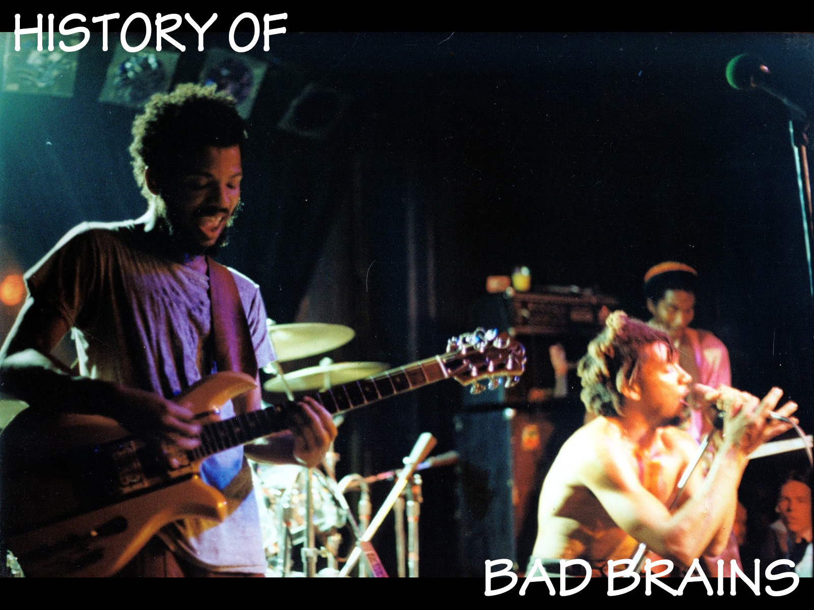 HISTORY OF BAD BRAINS