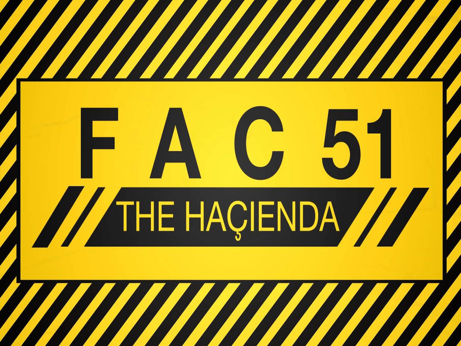 FAC 51 – THE HACIENDA
