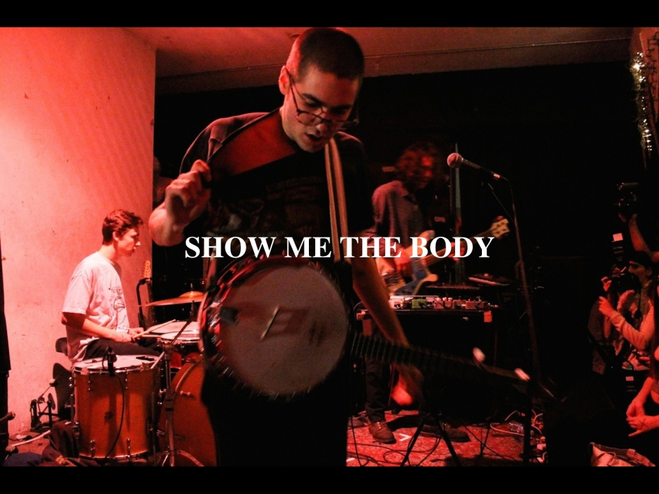 SHOW ME THE BODY