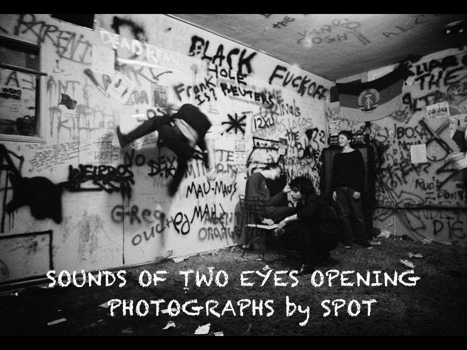 SOUNDS OF TWO EYES OPENING – PHOTOGRAPHS by SPOT