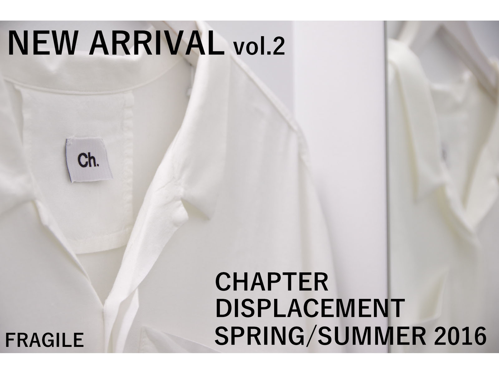 NEW ARRIVAL – CHAPTER SPRING / SUMMER 2016 Vol. 2
