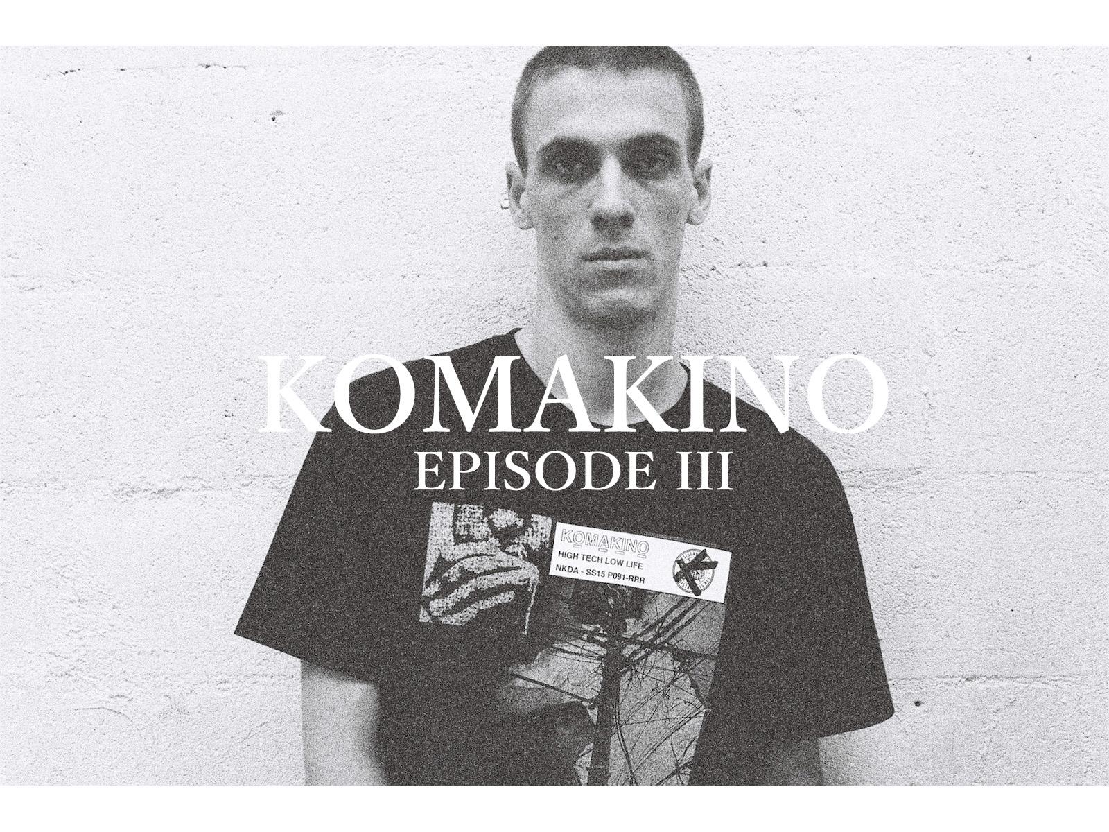 KOMAKINO – EPISODE III