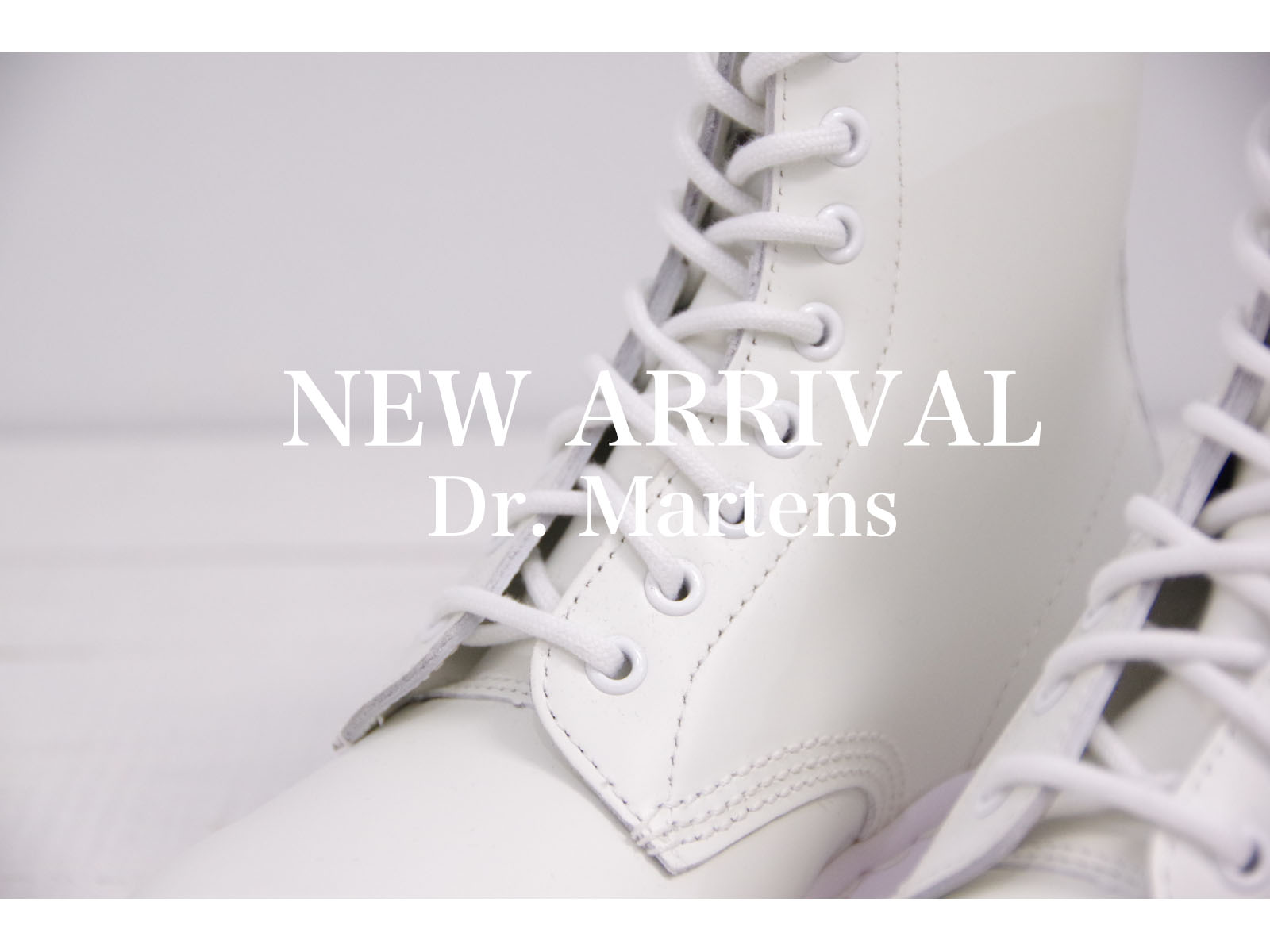 NEW ARRIVAL – Dr. Martens / ALL WHITE