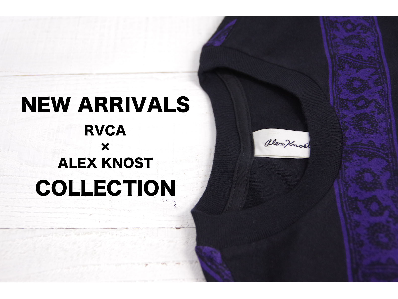 NEW ARRIVALS – RVCA × ALEX KNOST COLLECTION