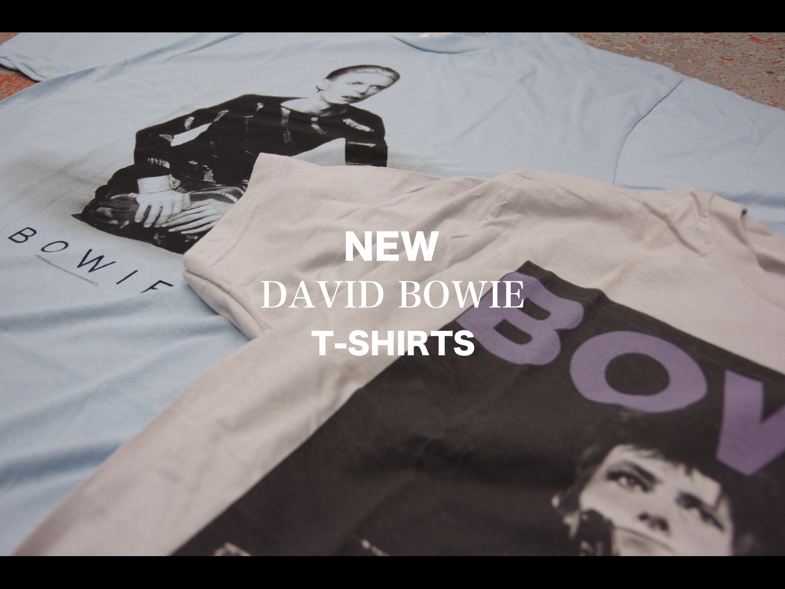 NEW ARRIVAL – DAVID BOWIE T-SHIRTS