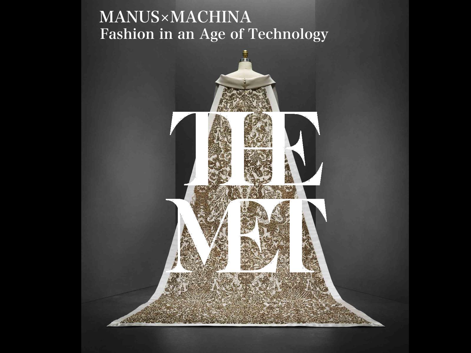 MANUS×MACHINA THE MET MUSEUM