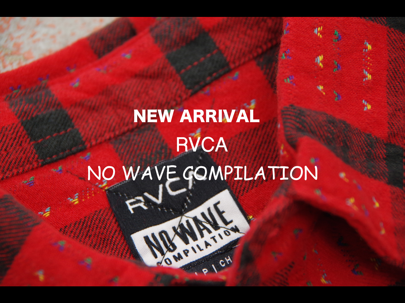 NEW ARRIVAL- RVCA 【NO WAVE COMPILATION】