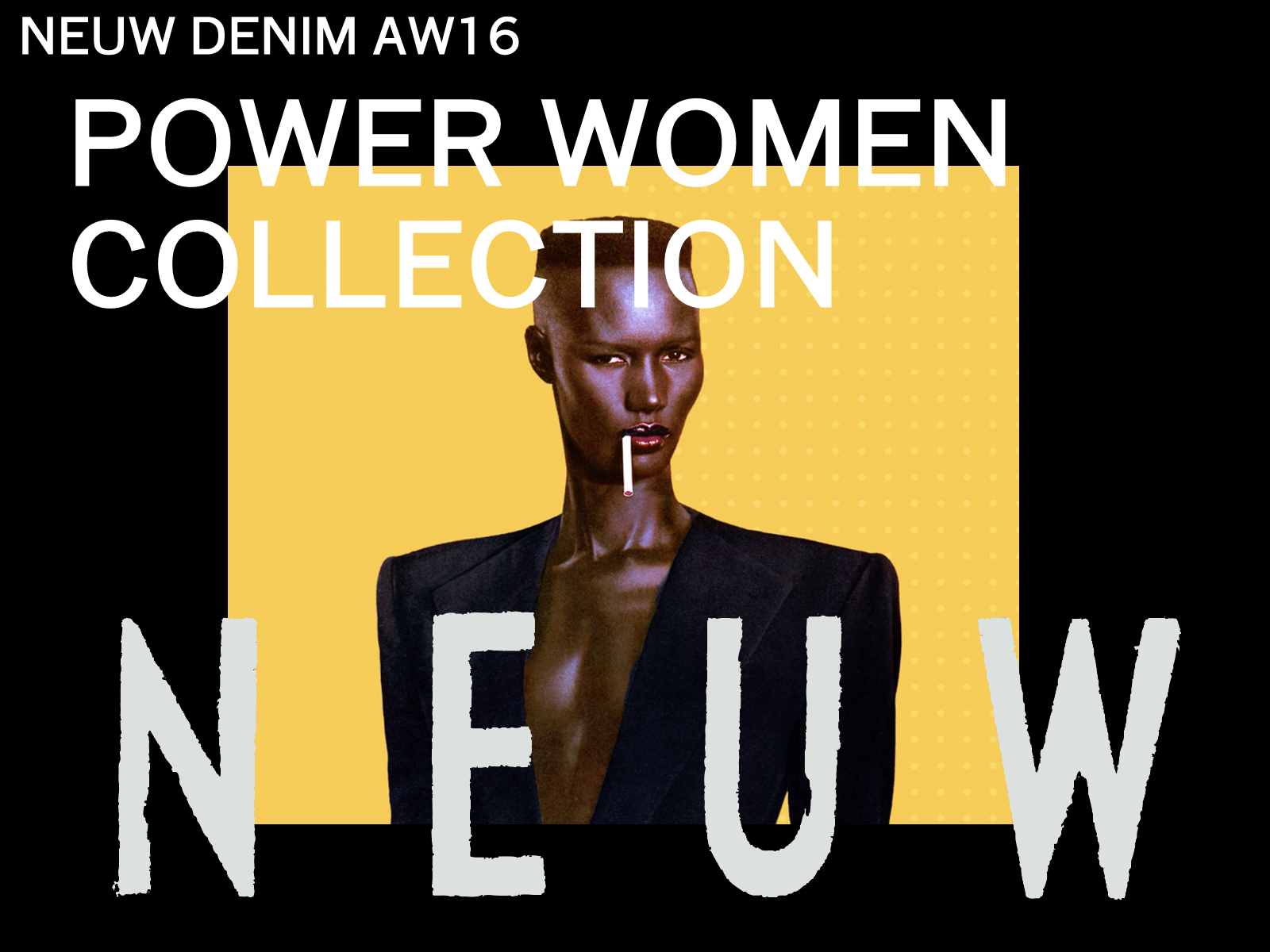 NEUW DENIM/FW16 POWER WOMEN COLLECTION