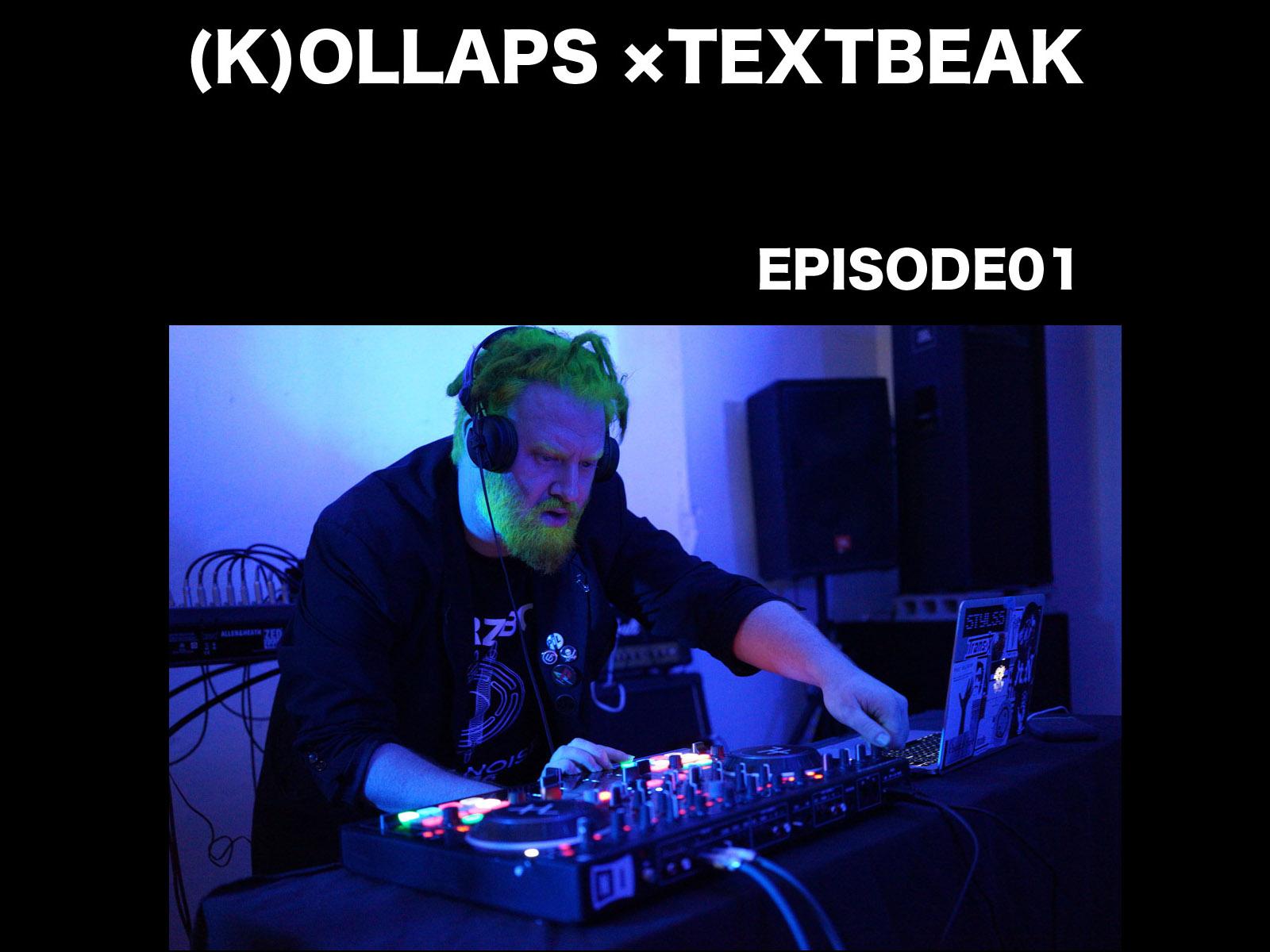 (K)OLLAPS×TEXTBEAK EPISODE 01