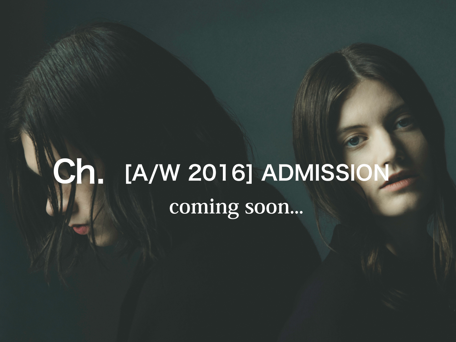 CHAPTER [A/W 2016] ADMISSION coming soon…