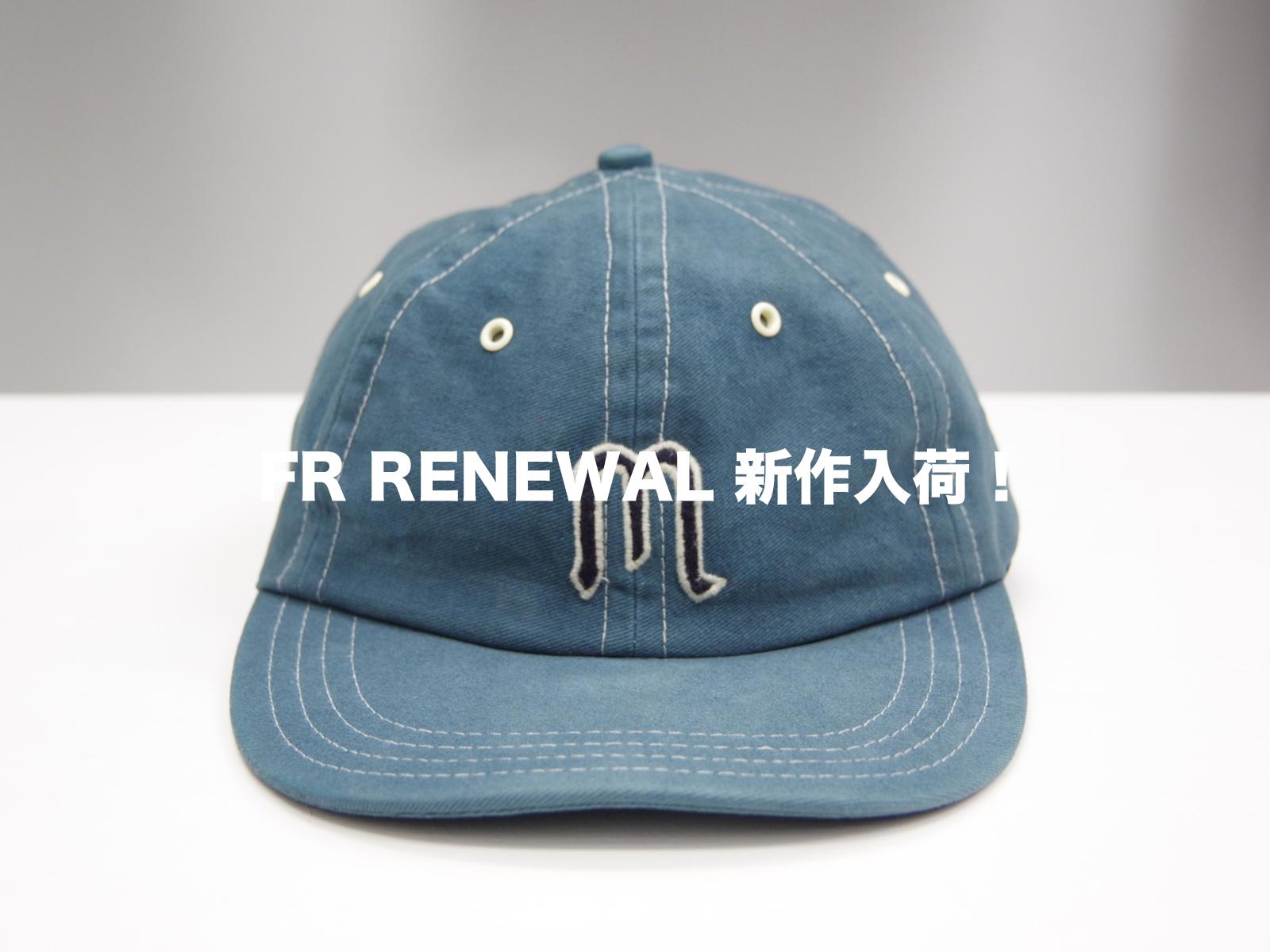 FR RENEWAL 新作入荷!