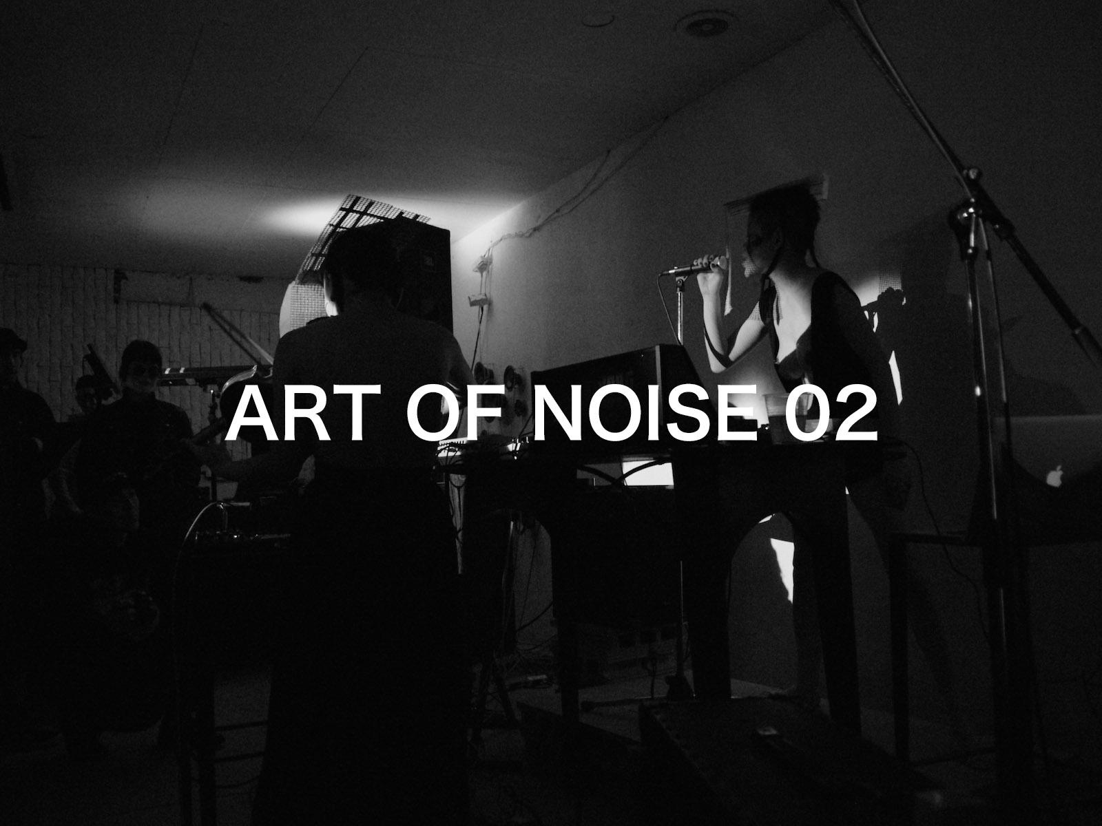 ART OF NOISE 02 ライブレポート