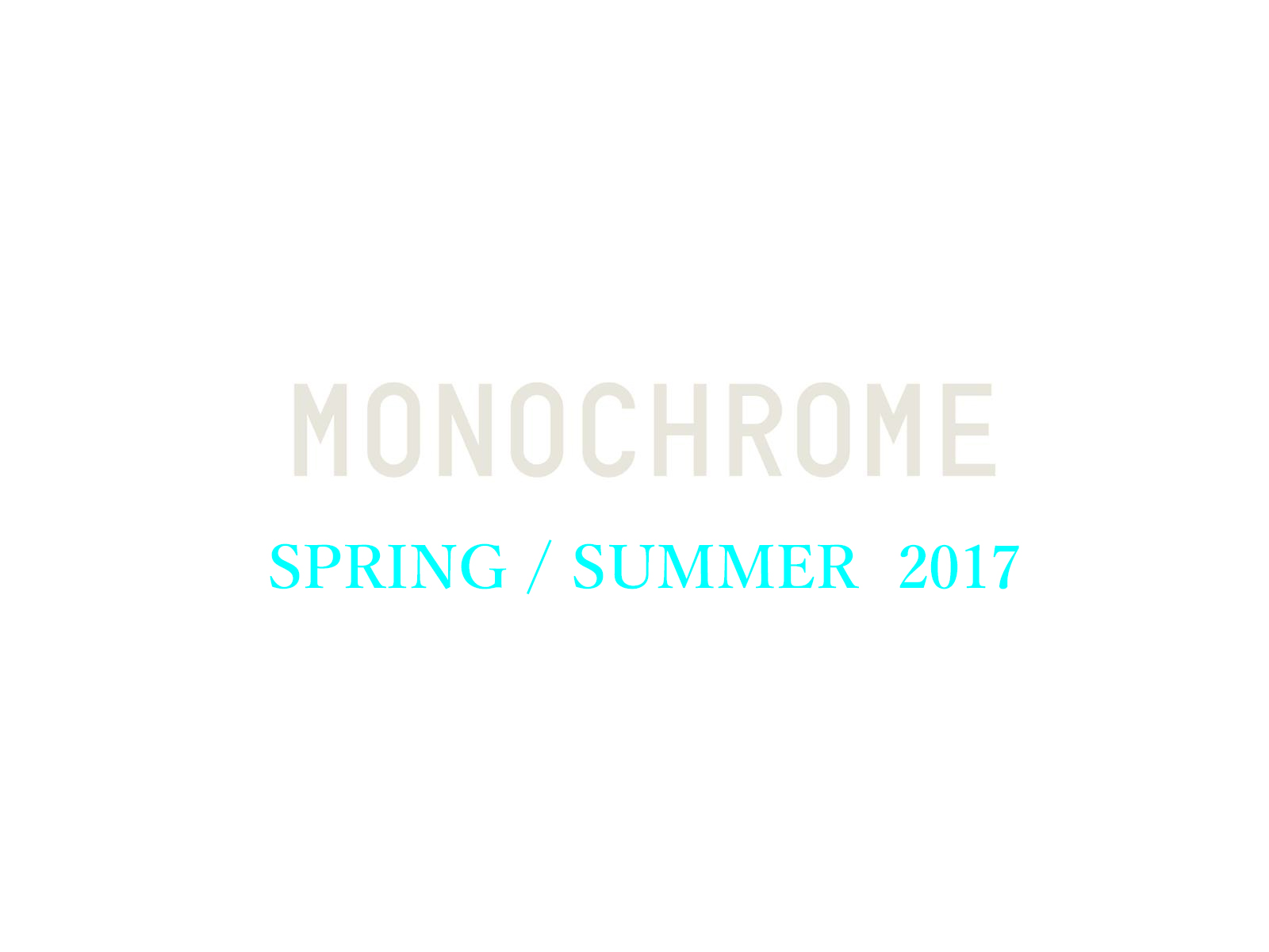 MONOCHROME SPRING SUMMER 2017 最新ルック