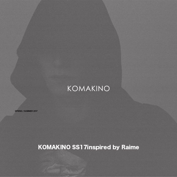 KOMAKINO SS17 inspired by Raime