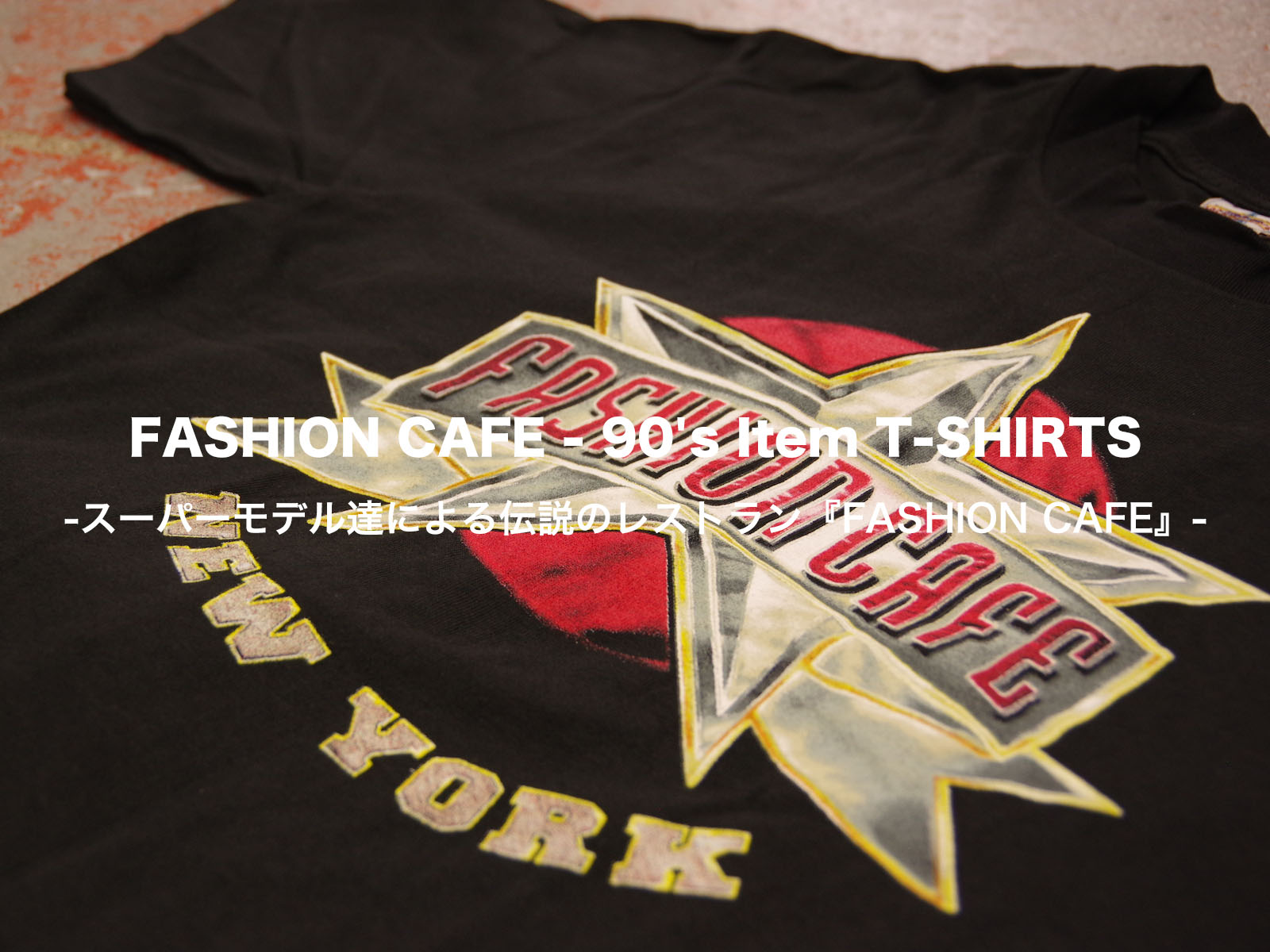 FASHION CAFE – 90's Item T-SHIRTS