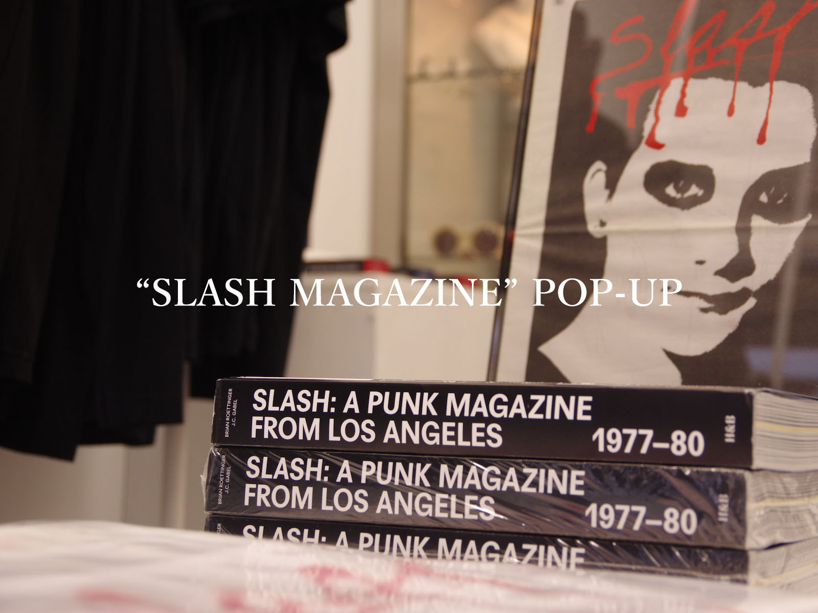 """SLASH MAGAZINE"" POP-UP"