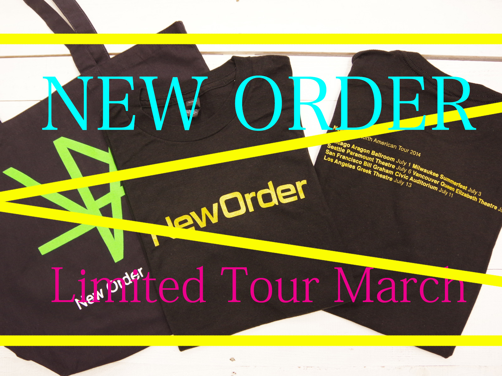 NEW ARRIVAL – NEW ORDER Limited Tour March