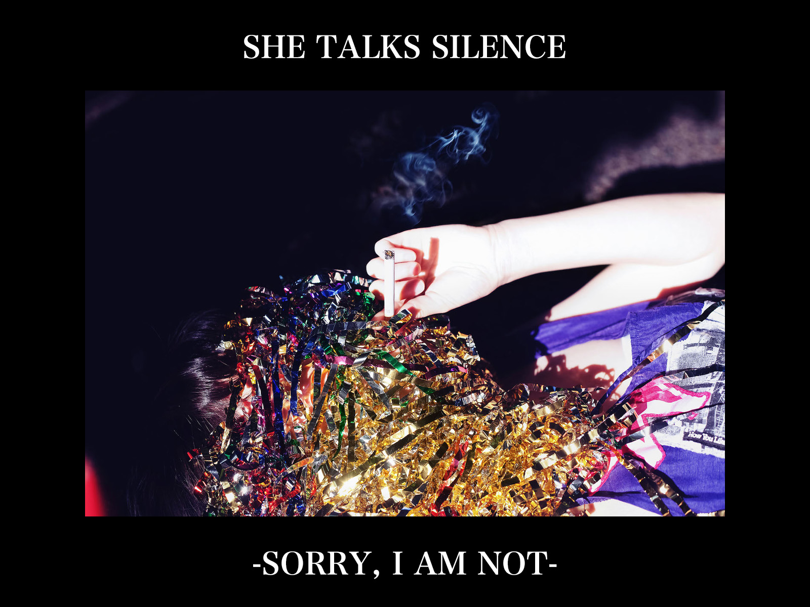 SHE TALKS SILENCE – Sorry, I Am Not