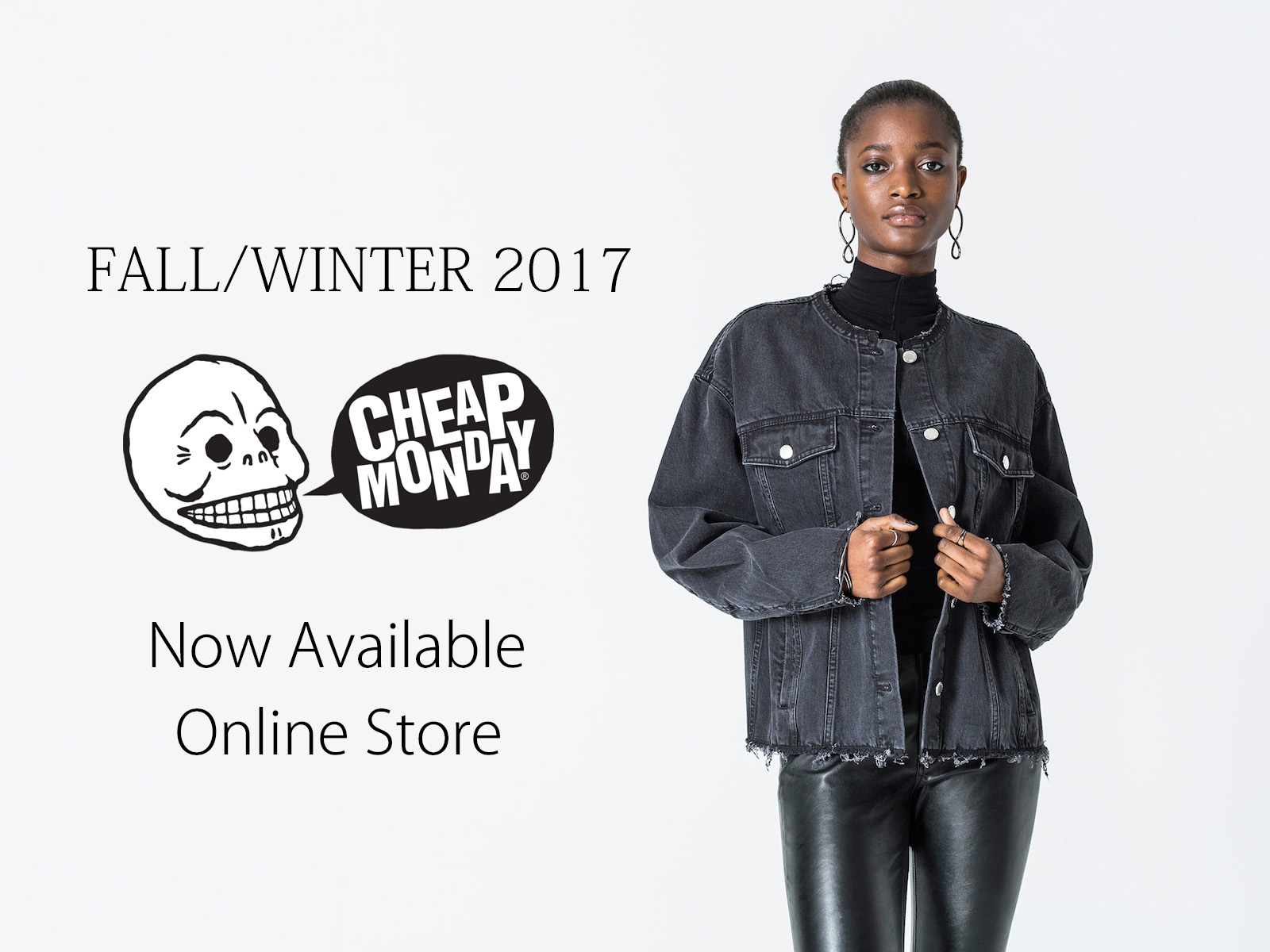 CHEAP MONDAY FALL/WINTER 2017 Now Available Online Store