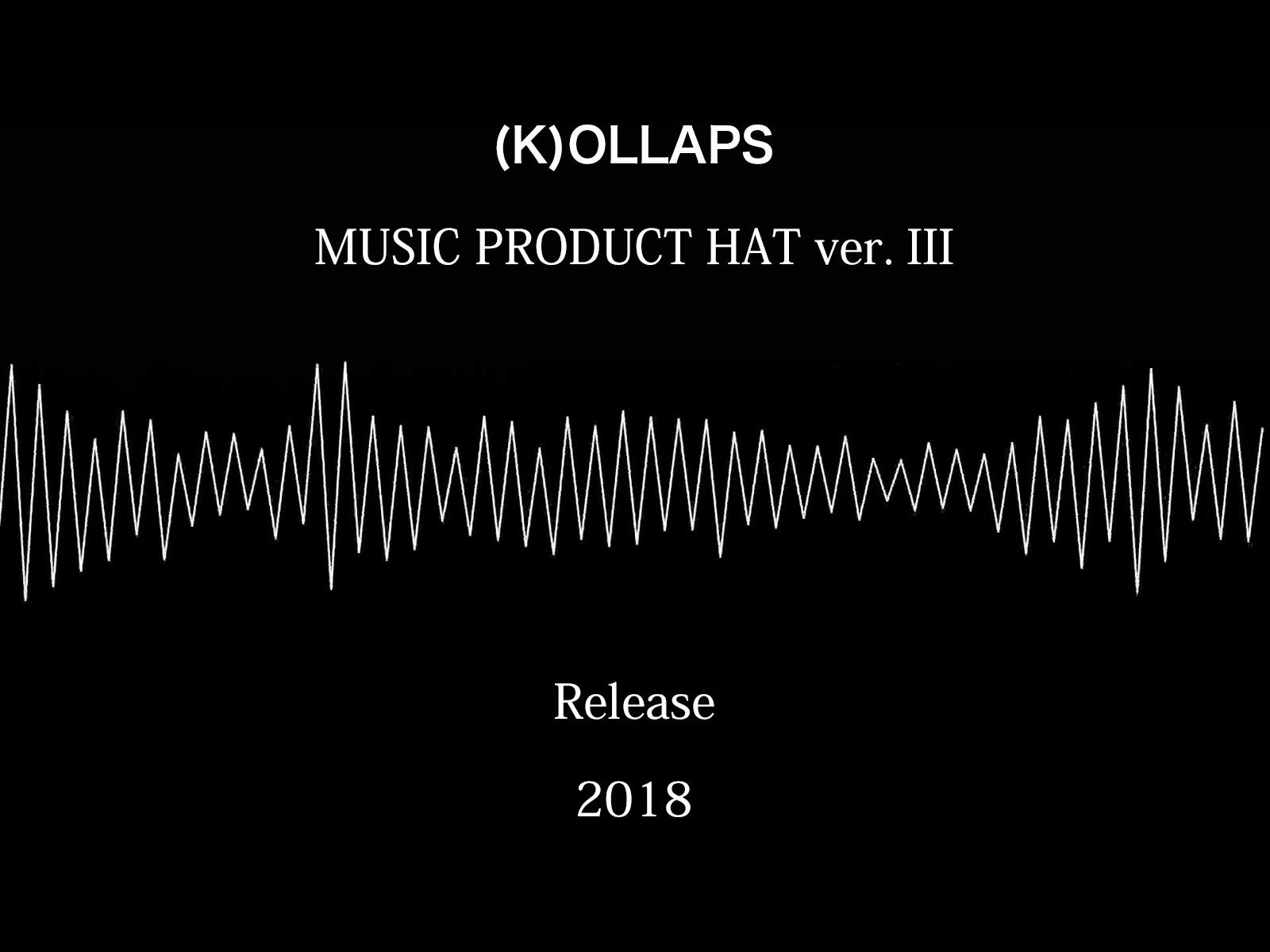 (K)OLLAPS ミュージック・プロダクトハット 第三弾リリース決定!