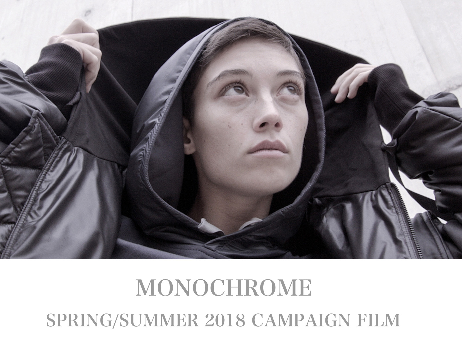 MONOCHROME – SPRING SUMMER 2018 VIDEO CAMPAIGN