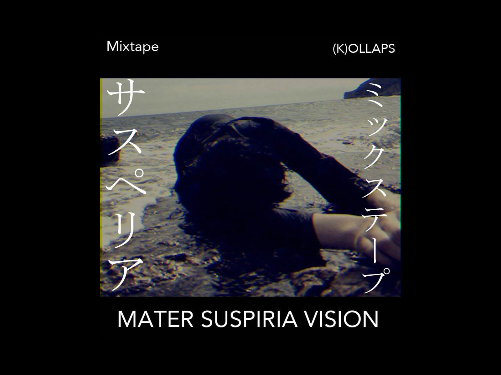 MATER SUSPIRIA VISION – Exclusive Mixtape for (K)OLLAPS JAPAN