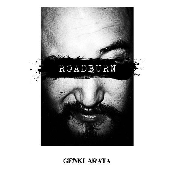 GENKI ARATA – ROADBURN INSTALLATION