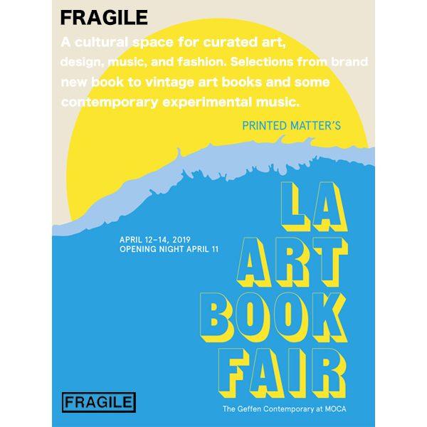 ロサンゼルス最大のアートイベント LA ART BOOK FAIR 2019 に FRAGILE が出店