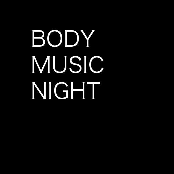 BODY MUSIC NIGHT
