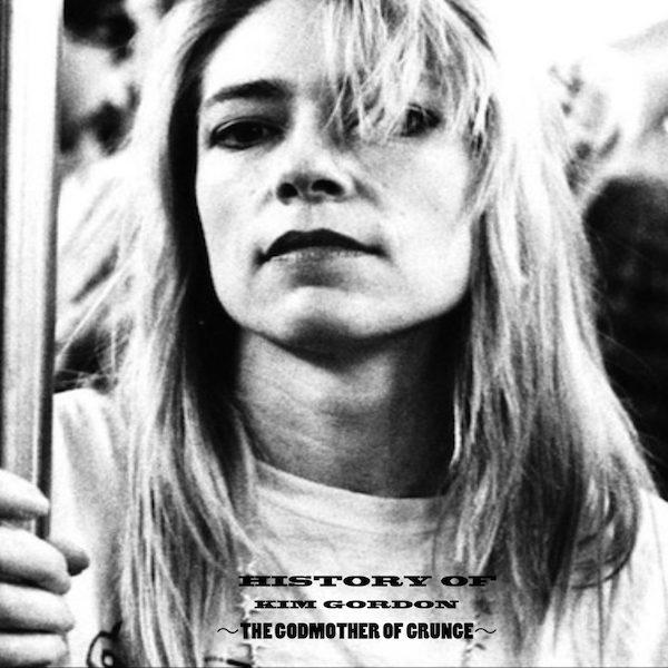 HISTORY OF KIM GORDON
