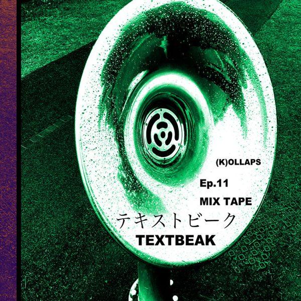 TEXTBEAK x(K)OLLAPS MIXTAPE