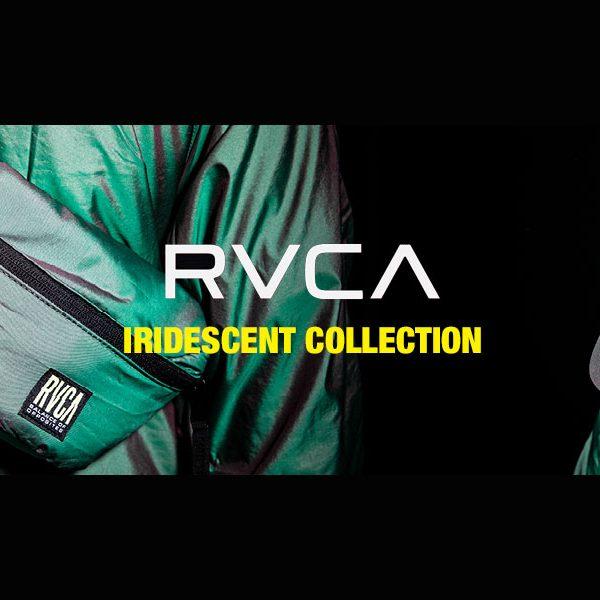 RVCA の限定となる最新コレクション 「IRIDESCENT COLLECTION」 が登場