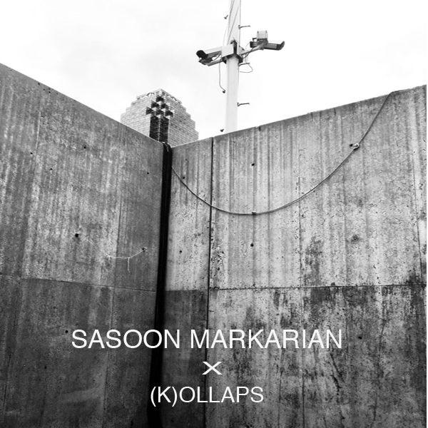 SASOON MARKARIAN x(K)OLLAPS