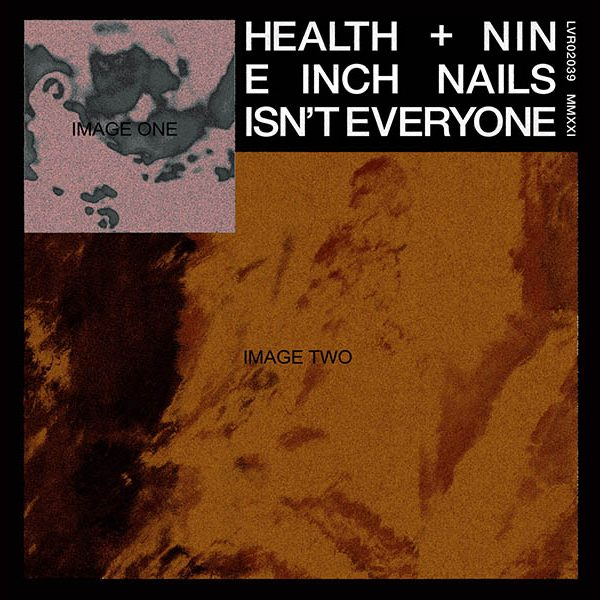 HEALTH x NINE INCH NAILS : ISN'T EVERYONE